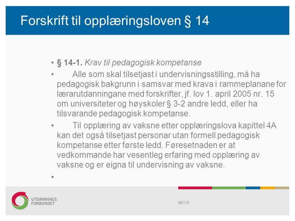 Forskrift til opplæringsloven § 14 § 14-1.