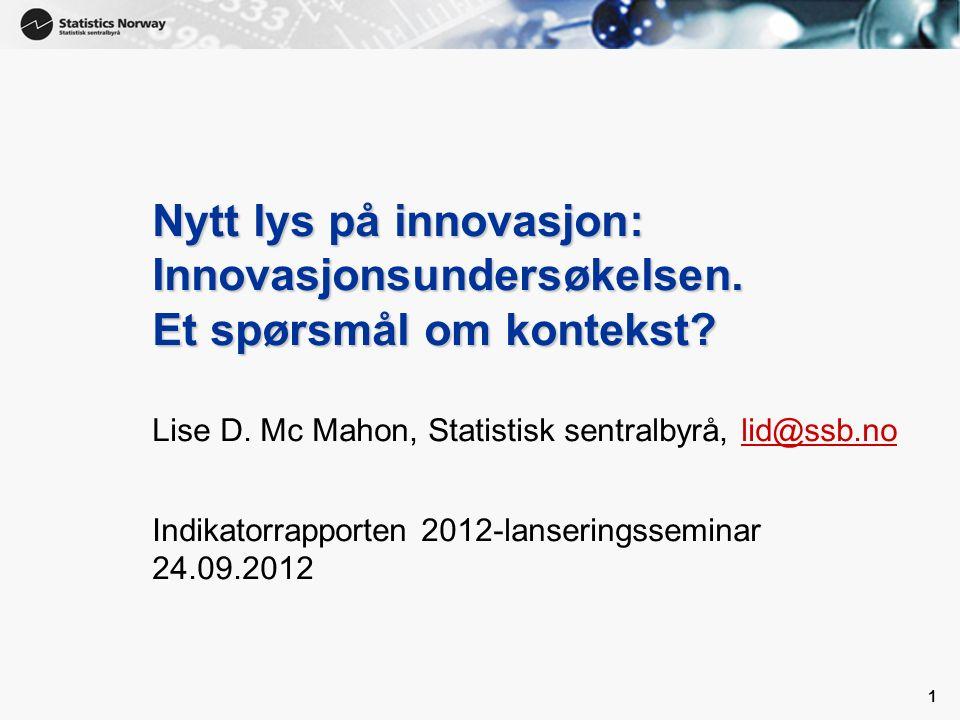 1 1 Nytt lys på innovasjon: Innovasjonsundersøkelsen.