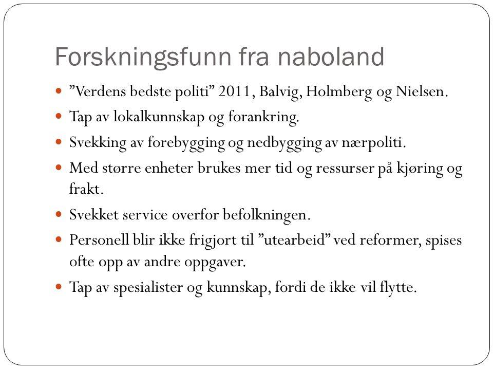 Forskningsfunn fra naboland Verdens bedste politi 2011, Balvig, Holmberg og Nielsen.