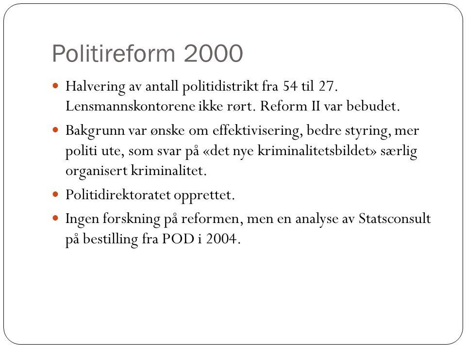 Politireform 2000 Halvering av antall politidistrikt fra 54 til 27.