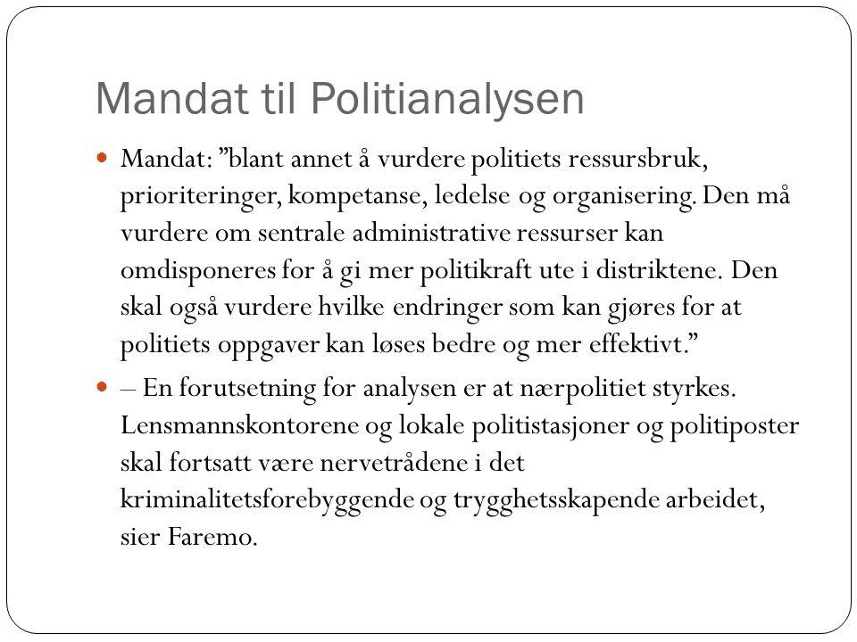 Mandat til Politianalysen Mandat: blant annet å vurdere politiets ressursbruk, prioriteringer, kompetanse, ledelse og organisering.