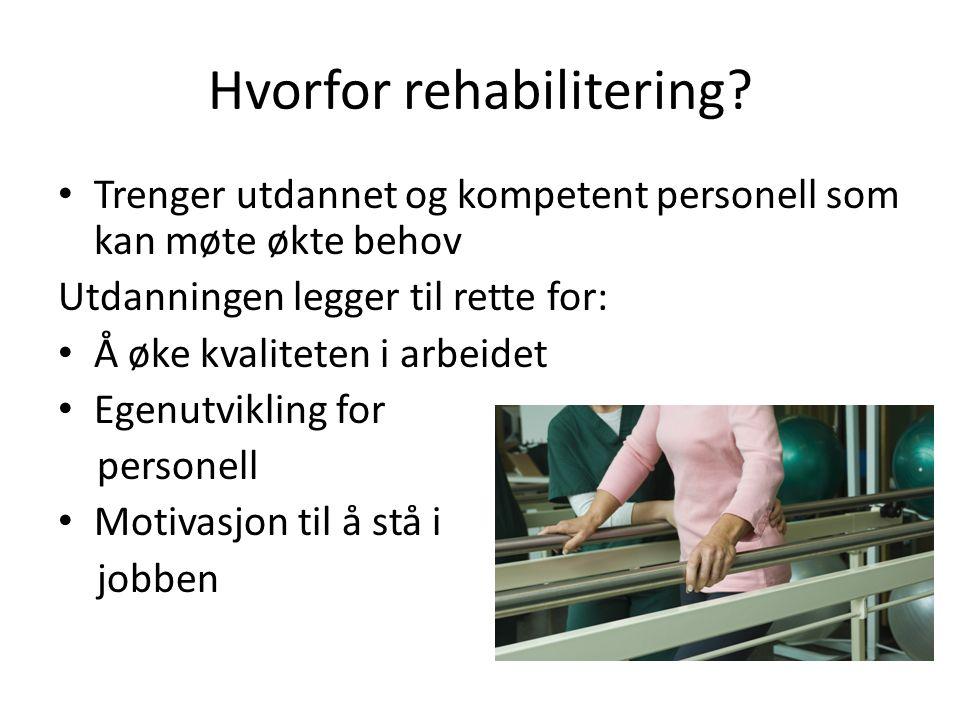 Hvorfor rehabilitering.