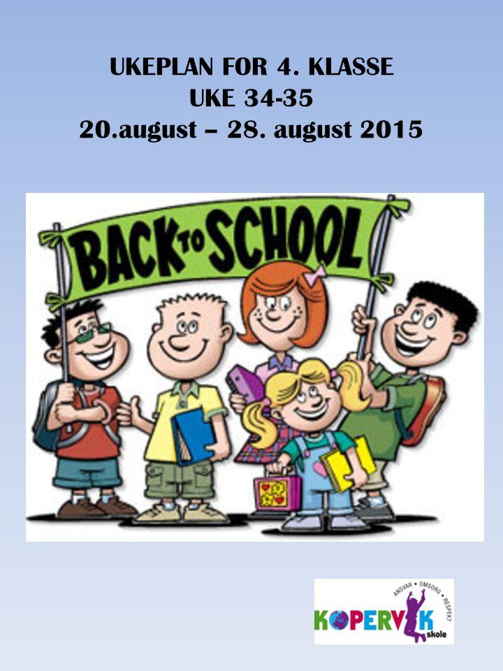 UKEPLAN FOR 4. KLASSE UKE 34-35 20.august – 28. august 2015