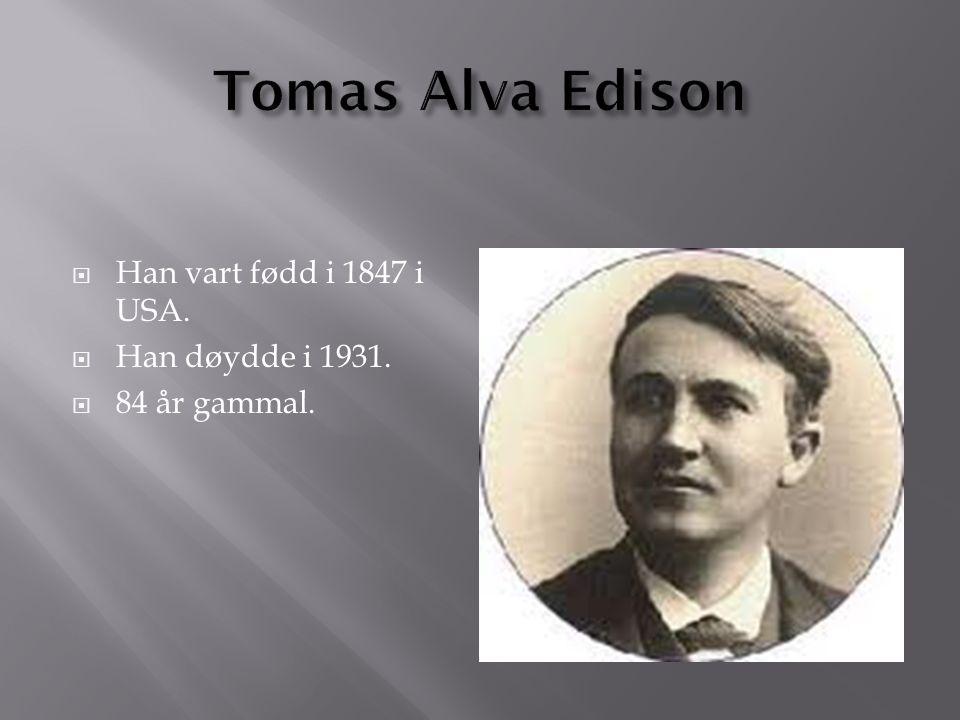  Han vart fødd i 1847 i USA.  Han døydde i 1931.  84 år gammal.