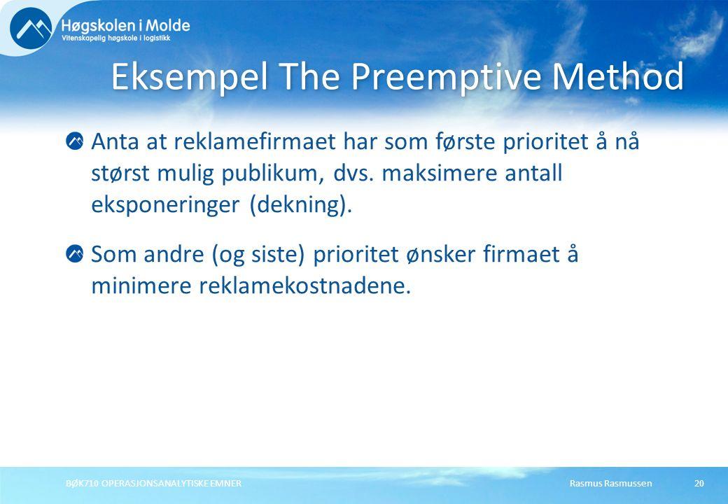 Rasmus RasmussenBØK710 OPERASJONSANALYTISKE EMNER20 Anta at reklamefirmaet har som første prioritet å nå størst mulig publikum, dvs. maksimere antall