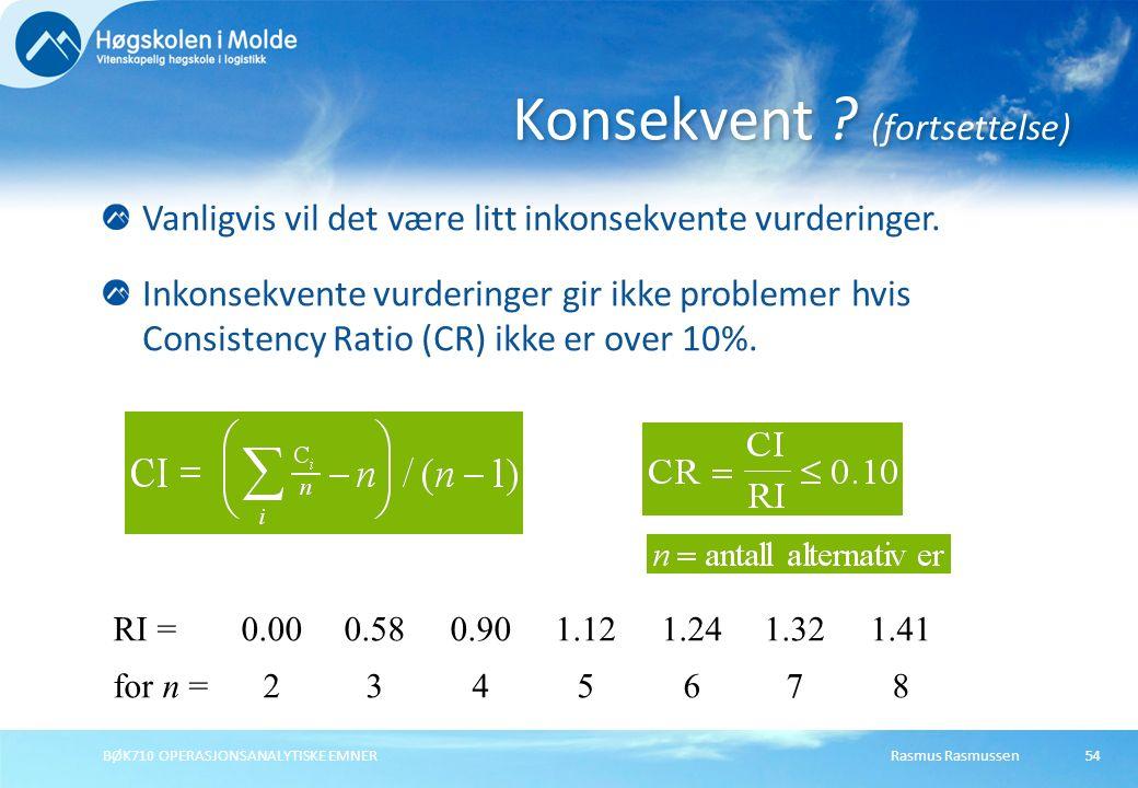 Rasmus RasmussenBØK710 OPERASJONSANALYTISKE EMNER54 Vanligvis vil det være litt inkonsekvente vurderinger. Inkonsekvente vurderinger gir ikke probleme