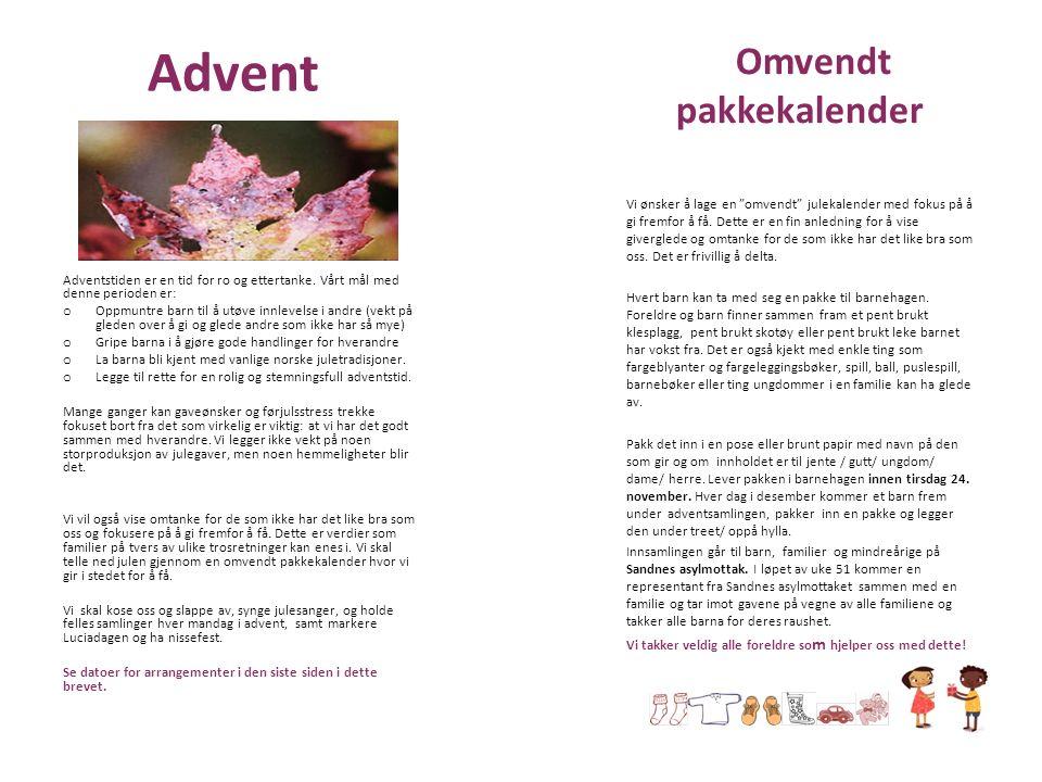 Advent Omvendt pakkekalender Vi ønsker å lage en omvendt julekalender med fokus på å gi fremfor å få.