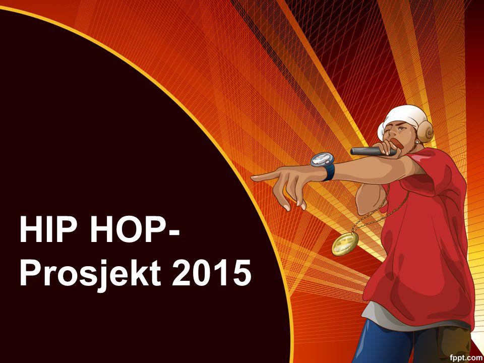 HIP HOP- Prosjekt 2015