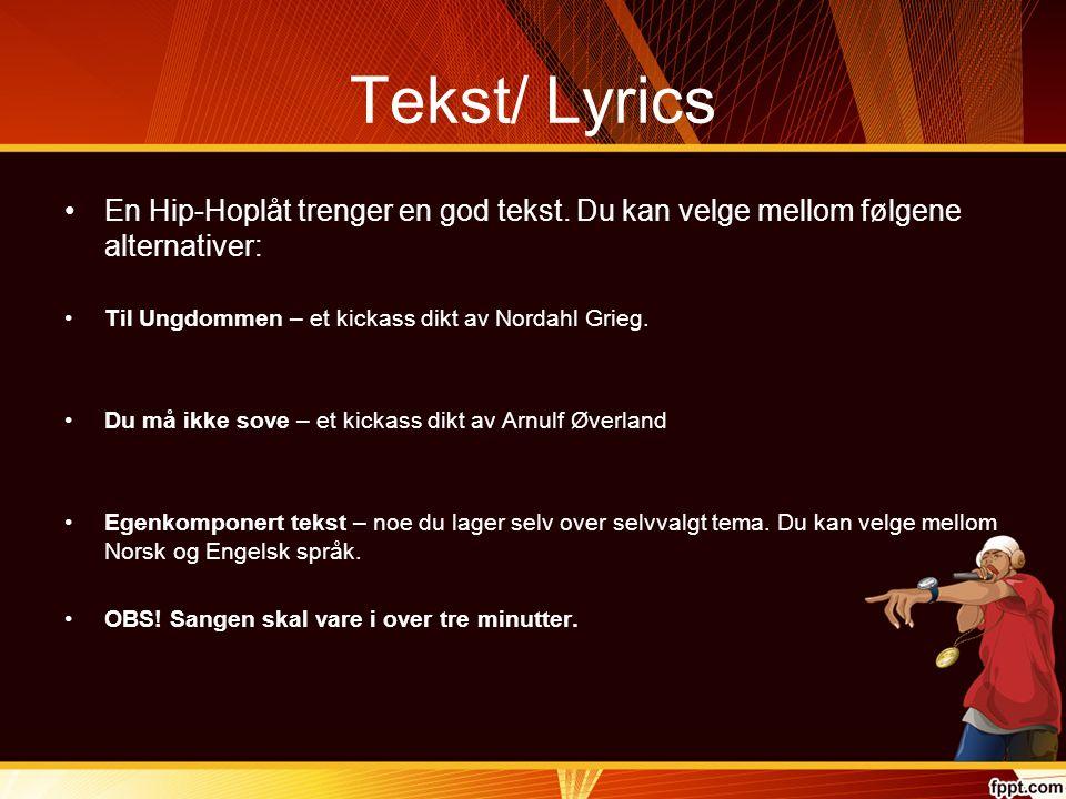 Tekst/ Lyrics En Hip-Hoplåt trenger en god tekst.