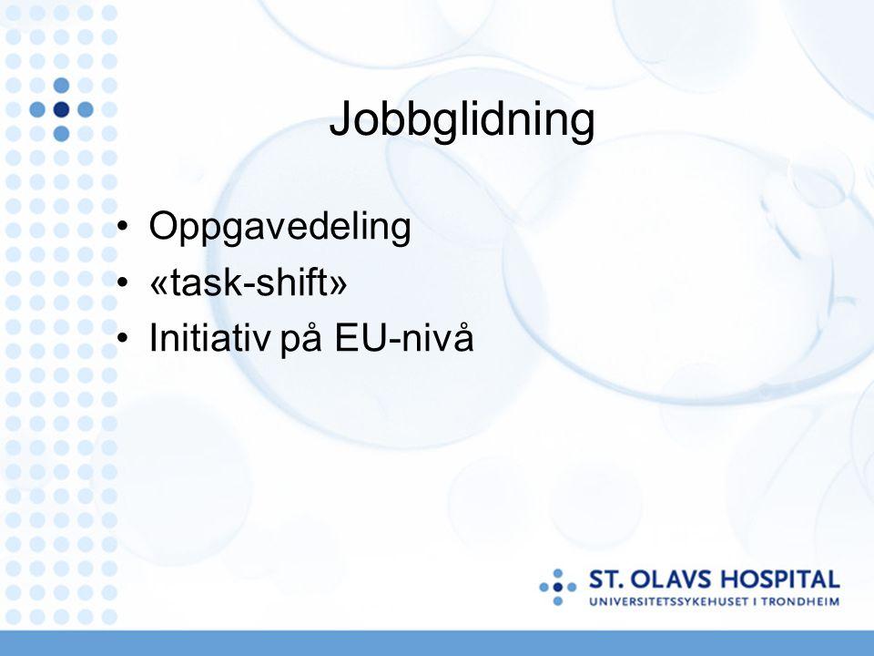 Jobbglidning Oppgavedeling «task-shift» Initiativ på EU-nivå