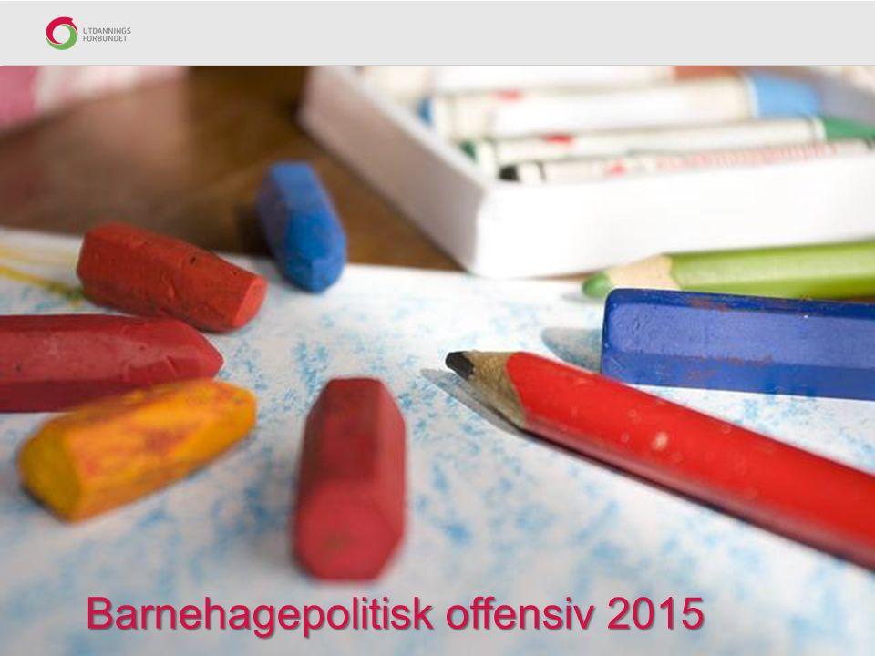 Barnehagepolitisk offensiv 2015