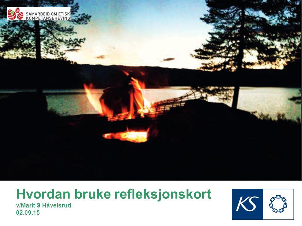 Hvordan bruke refleksjonskort v/Marit S Håvelsrud 02.09.15