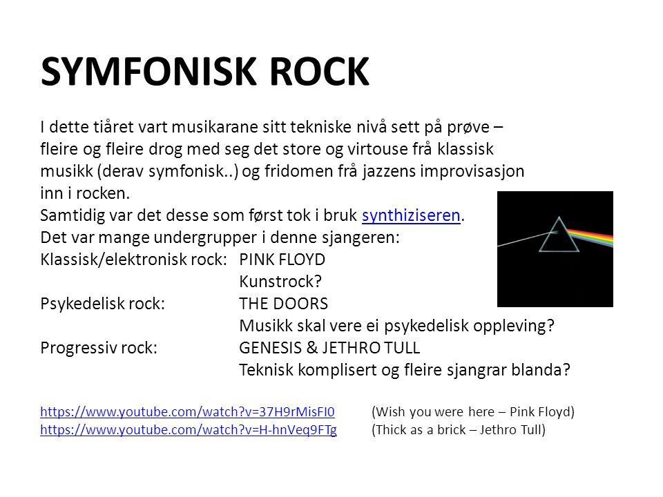 SYMFONISK ROCK I dette tiåret vart musikarane sitt tekniske nivå sett på prøve – fleire og fleire drog med seg det store og virtouse frå klassisk musi