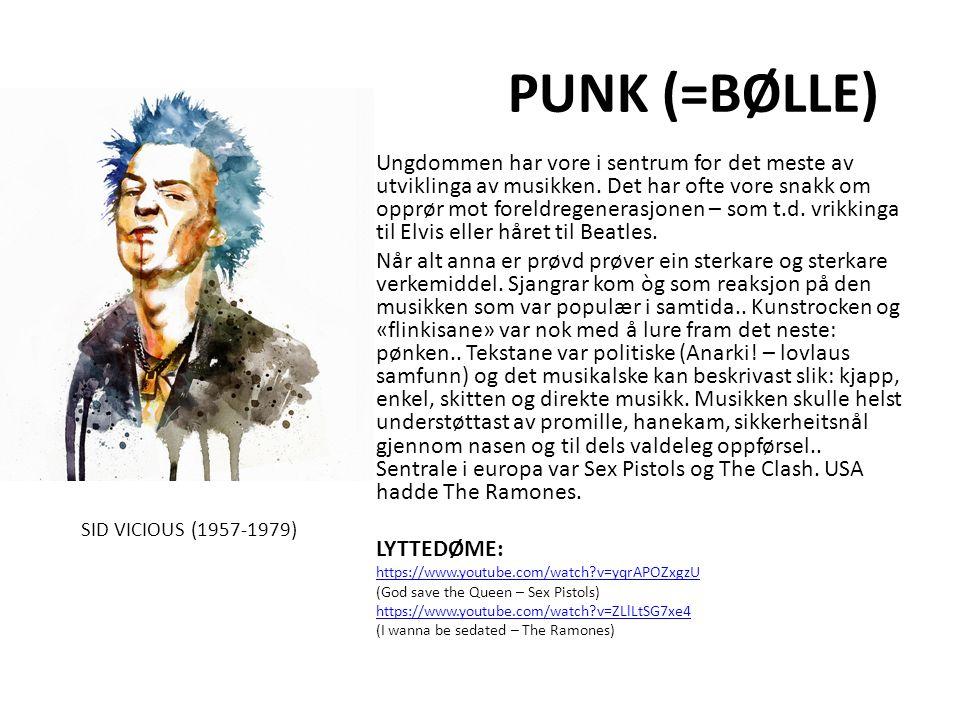 PUNK (=BØLLE) Ungdommen har vore i sentrum for det meste av utviklinga av musikken.