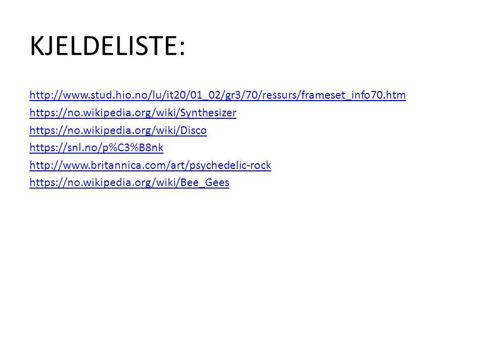 KJELDELISTE: http://www.stud.hio.no/lu/it20/01_02/gr3/70/ressurs/frameset_info70.htm https://no.wikipedia.org/wiki/Synthesizer https://no.wikipedia.or