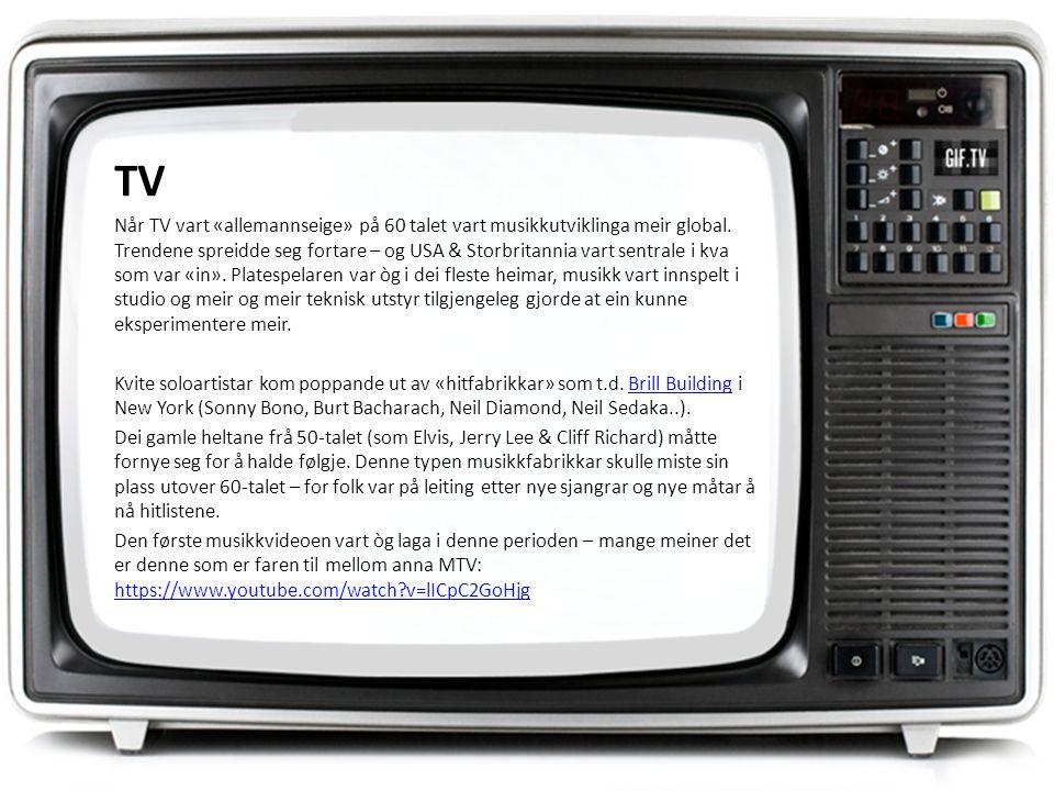 TV Når TV vart «allemannseige» på 60 talet vart musikkutviklinga meir global.