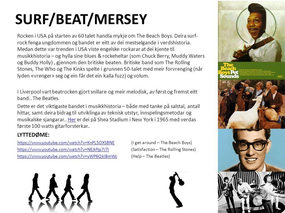 SURF/BEAT/MERSEY Rocken i USA på starten av 60 talet handla mykje om The Beach Boys.