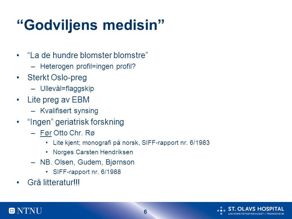 """6 """"Godviljens medisin"""" """"La de hundre blomster blomstre"""" –Heterogen profil=ingen profil? Sterkt Oslo-preg –Ullevål=flaggskip Lite preg av EBM –Kvalifis"""