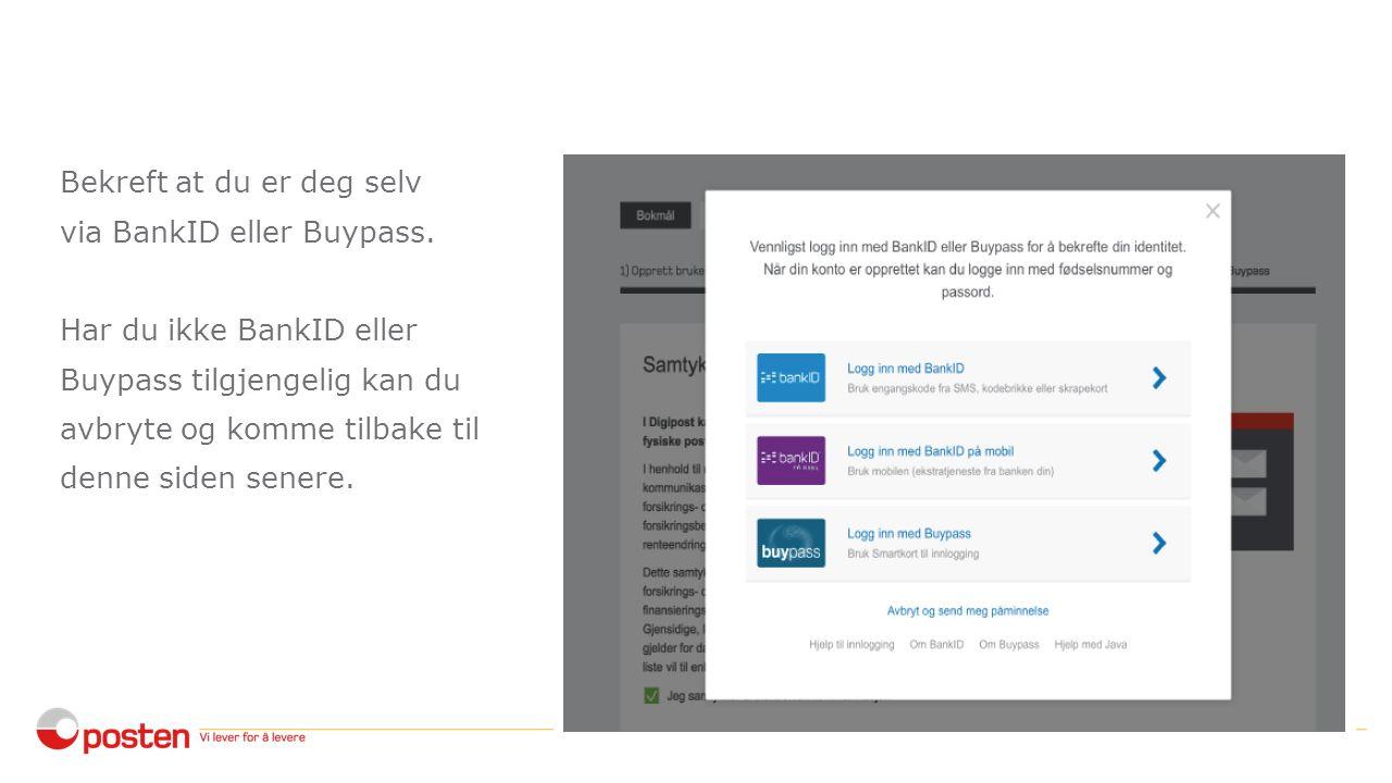 Bekreft at du er deg selv via BankID eller Buypass.