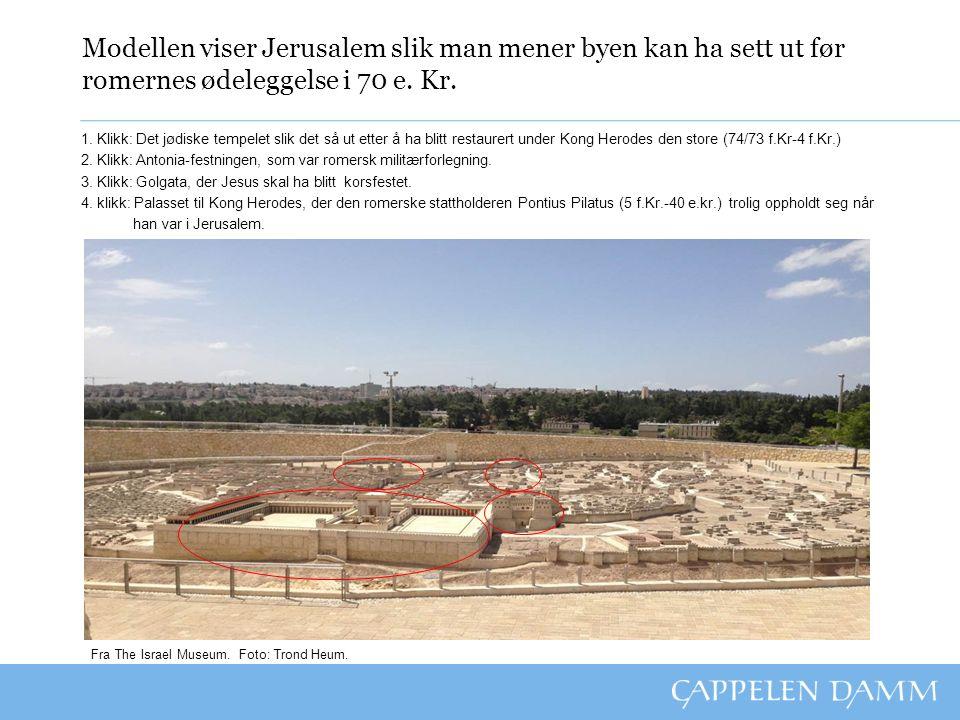 Jerusalem i dag Bildet viser dagens Jerusalem fra omtrent samme perspektiv som modellen foran (sett fra Oljeberget).