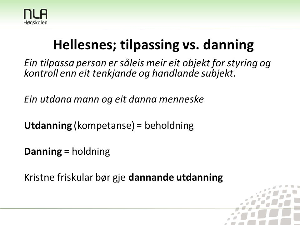Hellesnes; tilpassing vs.