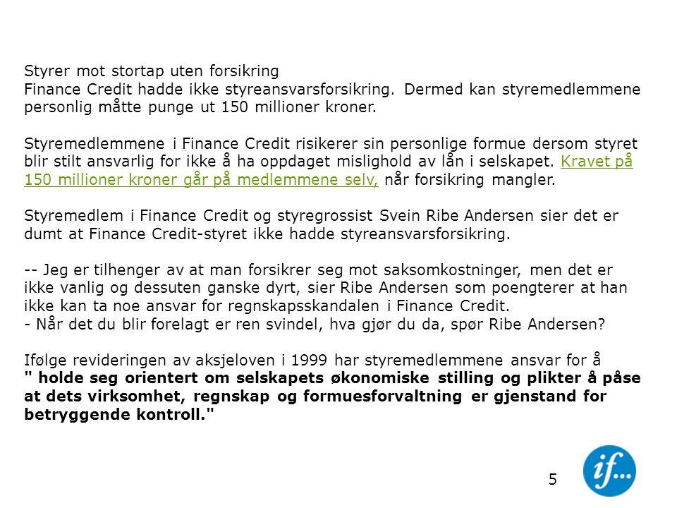5 Styrer mot stortap uten forsikring Finance Credit hadde ikke styreansvarsforsikring.