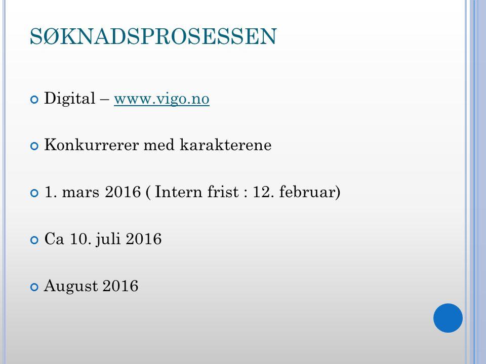 SØKNADSPROSESSEN Digital – www.vigo.nowww.vigo.no Konkurrerer med karakterene 1.