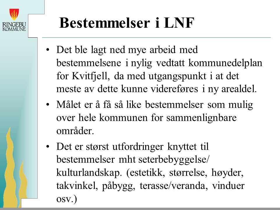 Bestemmelser i LNF Det ble lagt ned mye arbeid med bestemmelsene i nylig vedtatt kommunedelplan for Kvitfjell, da med utgangspunkt i at det meste av dette kunne videreføres i ny arealdel.