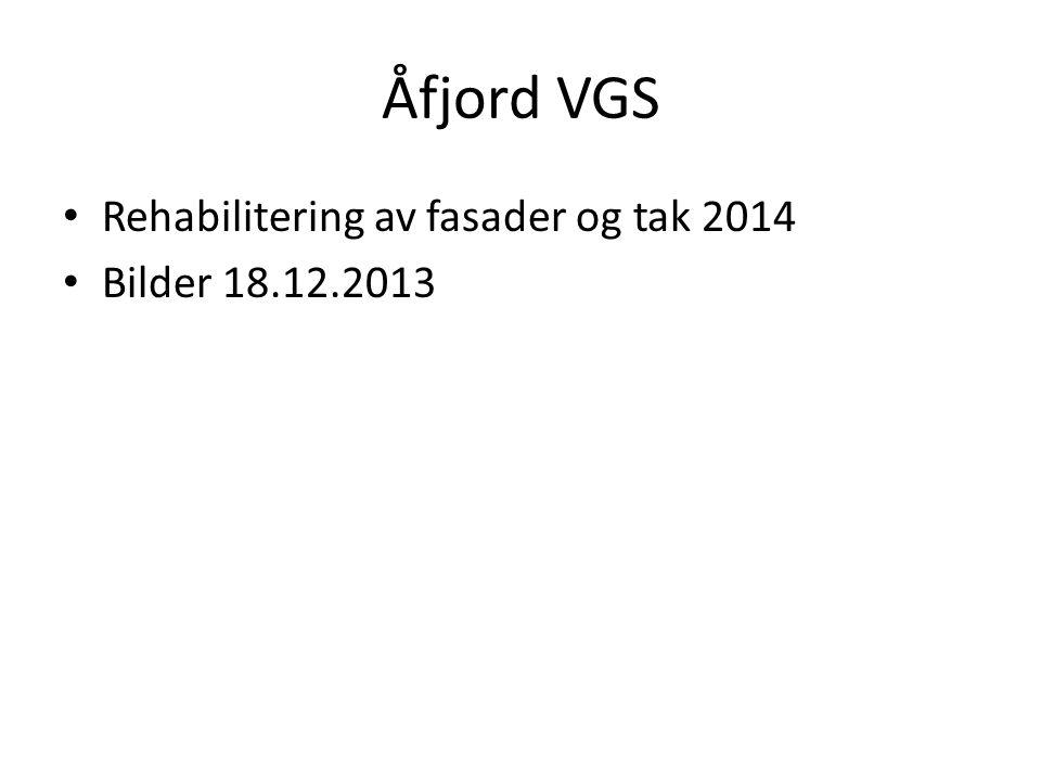 Åfjord VGS Rehabilitering av fasader og tak 2014 Bilder 18.12.2013