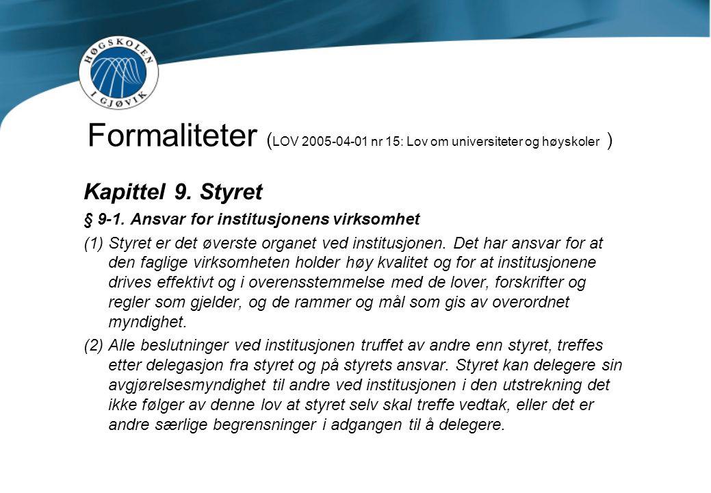 Formaliteter ( LOV 2005-04-01 nr 15: Lov om universiteter og høyskoler ) Kapittel 9.