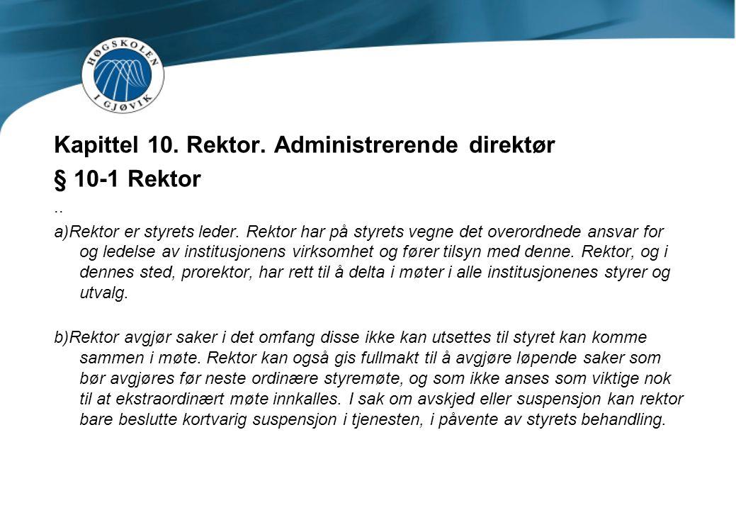 Kapittel 10. Rektor. Administrerende direktør § 10-1 Rektor..