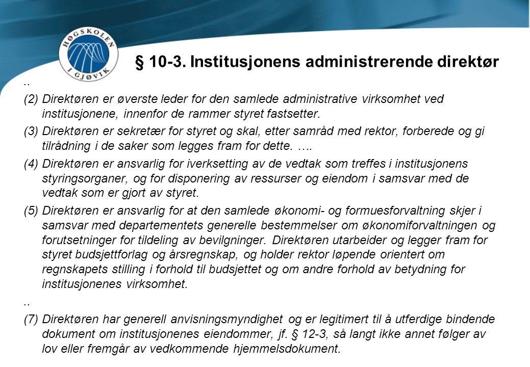 § 12-1.Forhold utad (1)Styret representerer institusjonen overfor offentlige myndigheter.