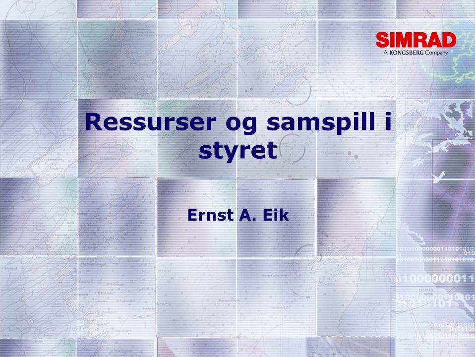 Ressurser og samspill i styret Ernst A. Eik