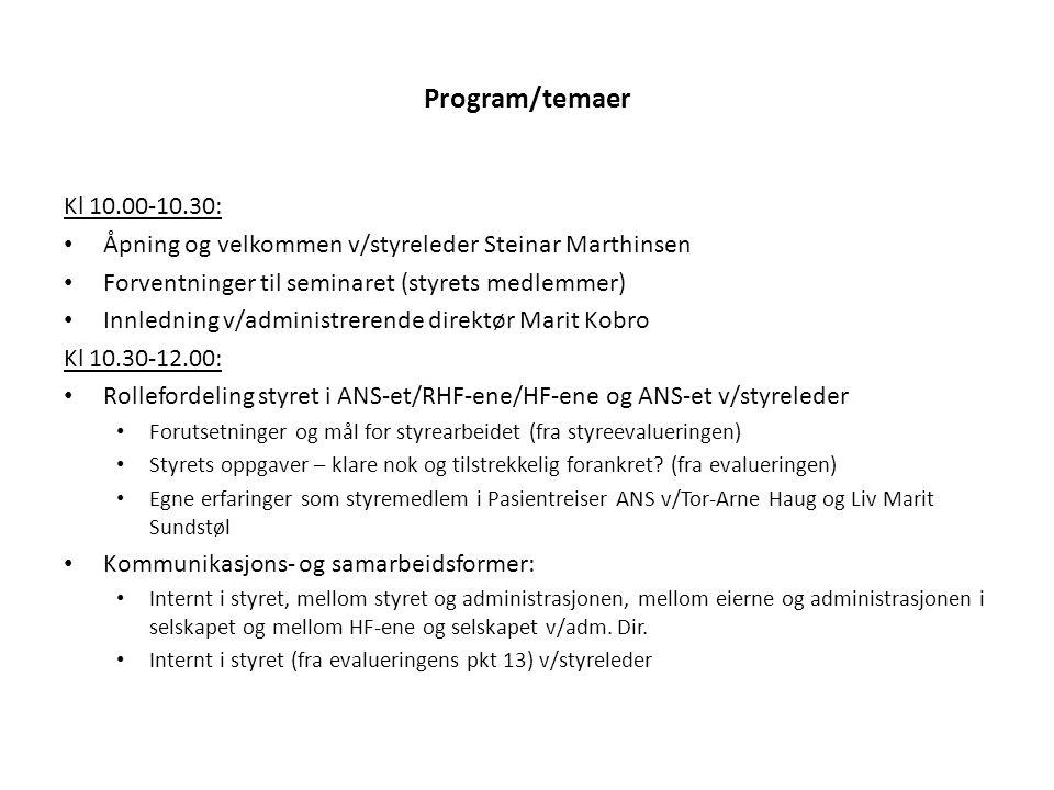 Temaer (forts) Kl 12.00-12.30: Lunsj Kl 12.30-14.30: Revidert selskapsavtale og føringer som følger av denne for ANS-et v/adm.