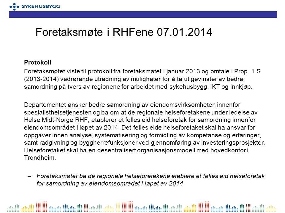 Protokoll Foretaksmøtet viste til protokoll fra foretaksmøtet i januar 2013 og omtale i Prop. 1 S (2013-2014) vedrørende utredning av muligheter for å