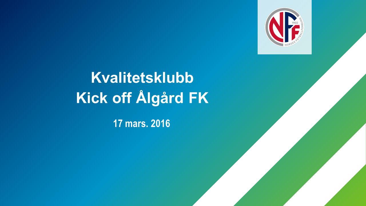 17 mars. 2016 Kvalitetsklubb Kick off Ålgård FK