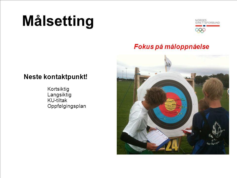 Målsetting Neste kontaktpunkt.
