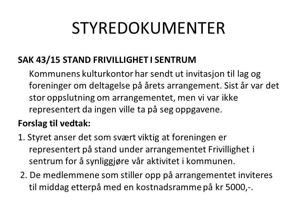 STYREDOKUMENTER SAK 43/15 STAND FRIVILLIGHET I SENTRUM Kommunens kulturkontor har sendt ut invitasjon til lag og foreninger om deltagelse på årets arrangement.