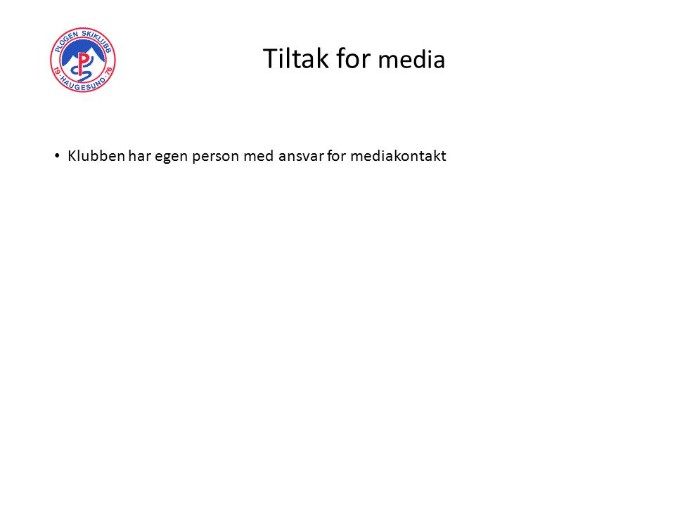 Tiltak for media Klubben har egen person med ansvar for mediakontakt