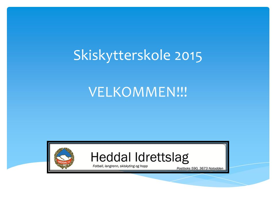 Skiskytterskole 2015 VELKOMMEN!!!