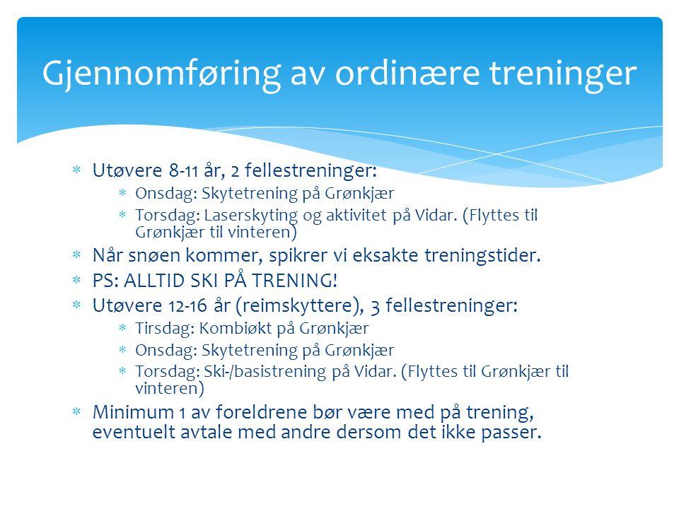  Utøvere 8-11 år, 2 fellestreninger:  Onsdag: Skytetrening på Grønkjær  Torsdag: Laserskyting og aktivitet på Vidar.