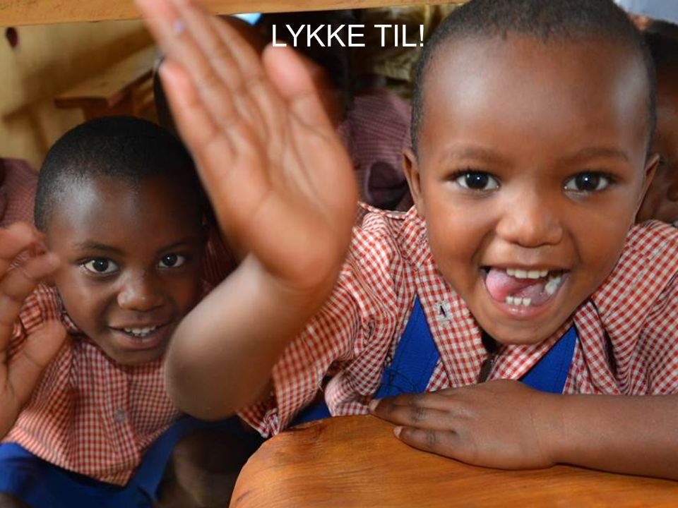 LYKKE TIL!