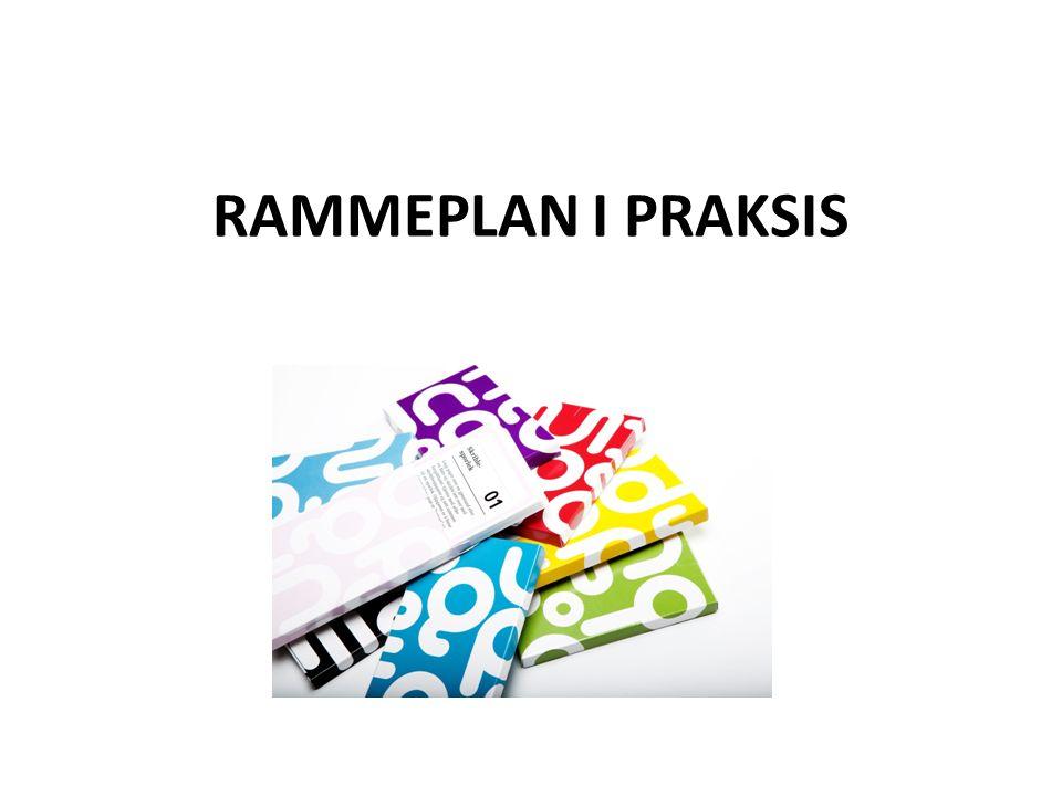 RAMMEPLAN I PRAKSIS