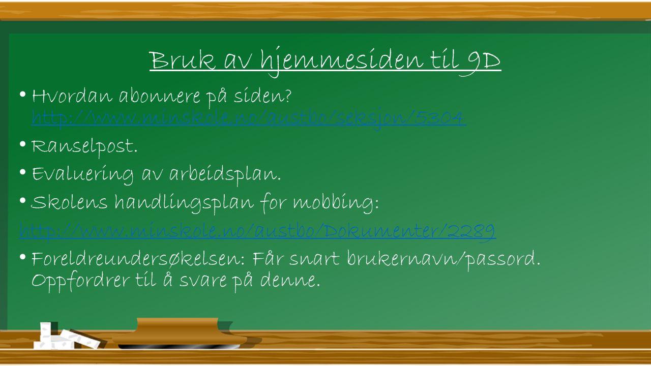 Bruk av hjemmesiden til 9D Hvordan abonnere på siden? http://www.minskole.no/austbo/seksjon/5304 http://www.minskole.no/austbo/seksjon/5304 Ranselpost