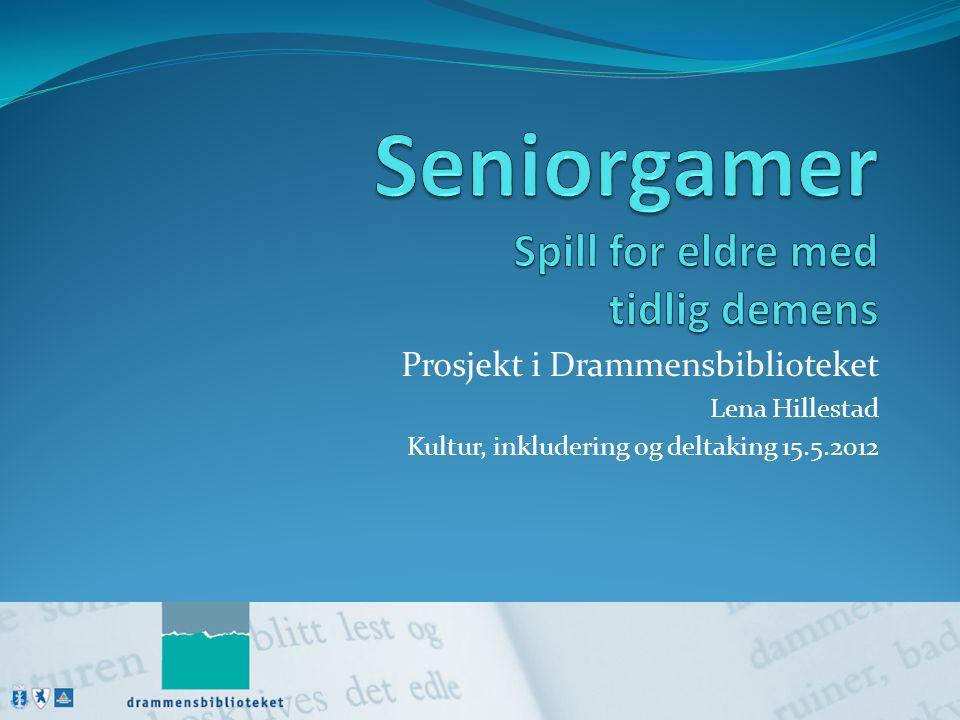Prosjekt i Drammensbiblioteket Lena Hillestad Kultur, inkludering og deltaking 15.5.2012