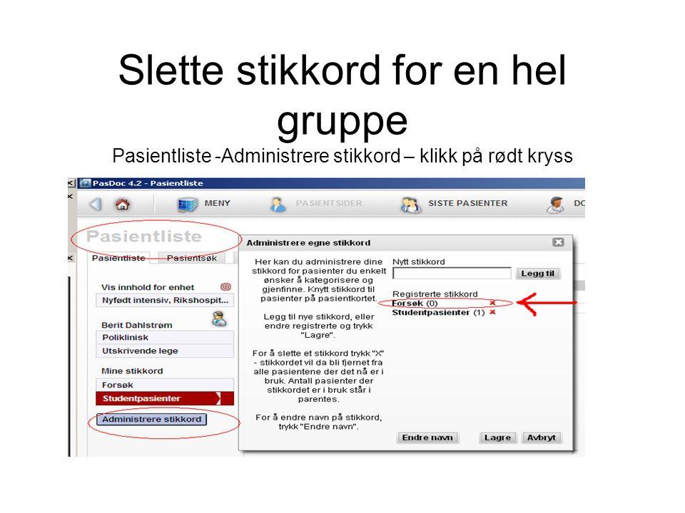 Slette stikkord for en hel gruppe Pasientliste -Administrere stikkord – klikk på rødt kryss