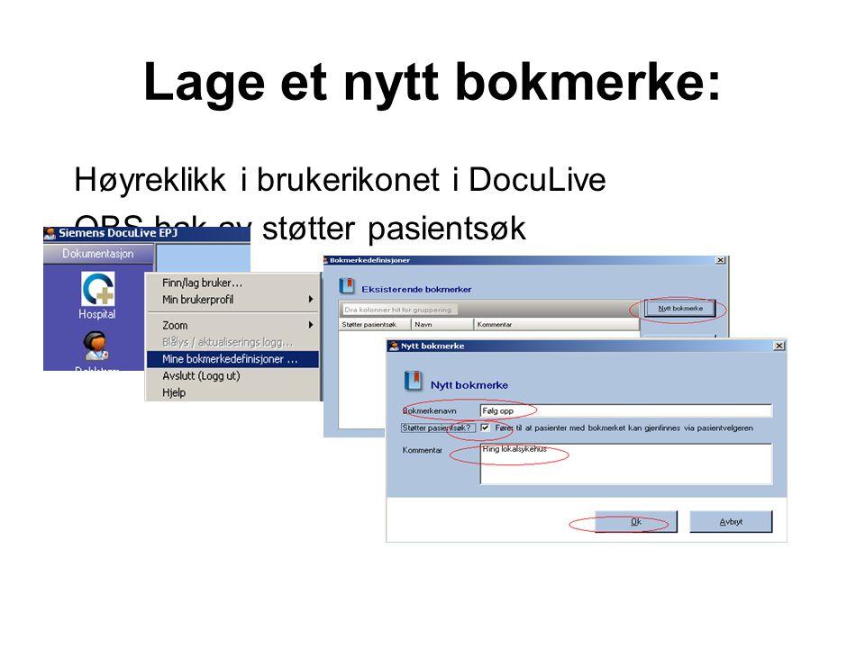 Lage et nytt bokmerke: Høyreklikk i brukerikonet i DocuLive OBS hak av støtter pasientsøk