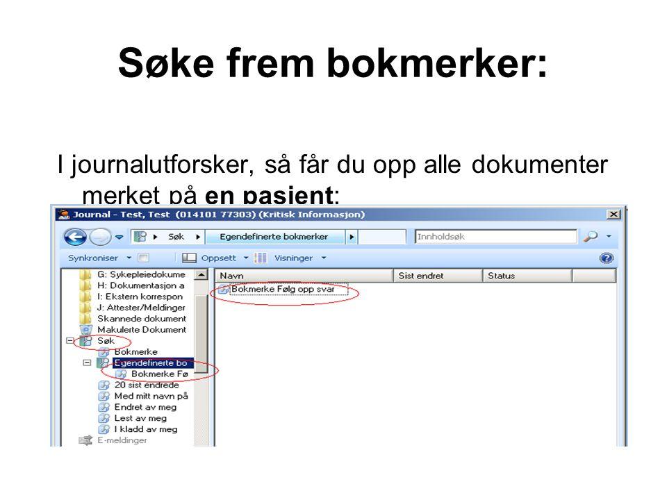 Søke frem bokmerker: I journalutforsker, så får du opp alle dokumenter merket på en pasient: