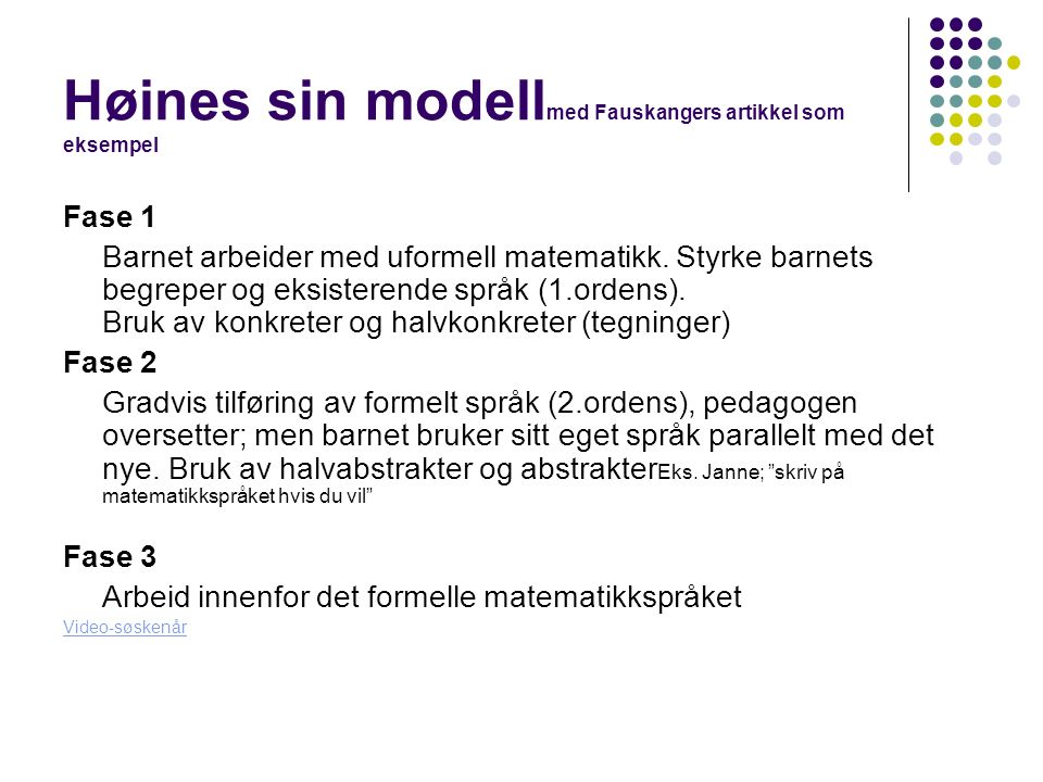 Høines sin modell med Fauskangers artikkel som eksempel Fase 1 Barnet arbeider med uformell matematikk.