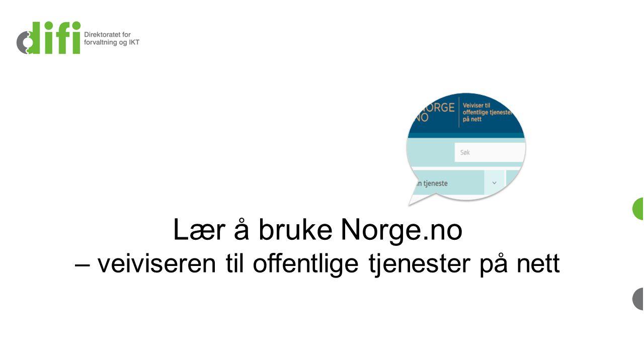 Hva er Norge.no? Veiviser til digitale tjenester (selvbetjeningsløsninger) fra stat og kommuner